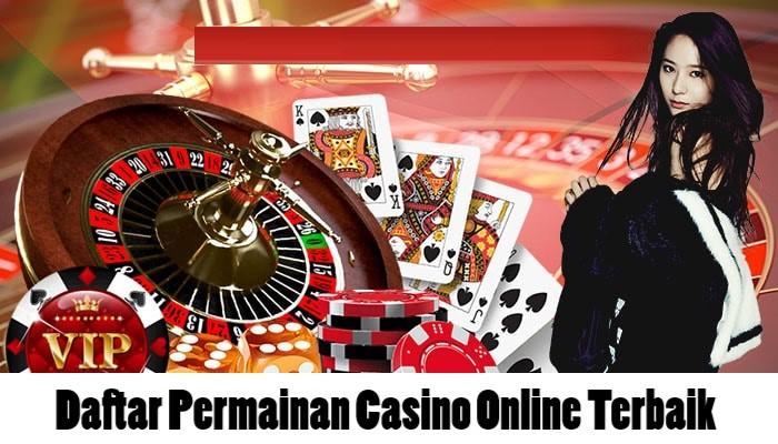 Daftar Permainan Casino Online Terbaik